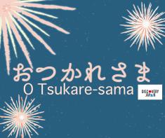 """Hey, Guys, come to Japan and tell """"O tsukare-samadesu."""""""